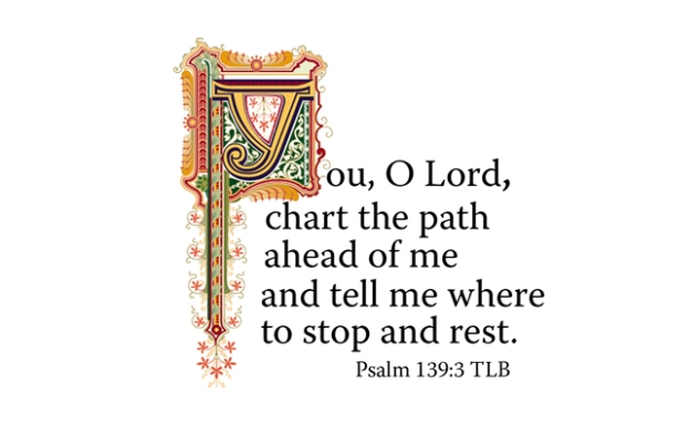 Psalm 139:3 TLB